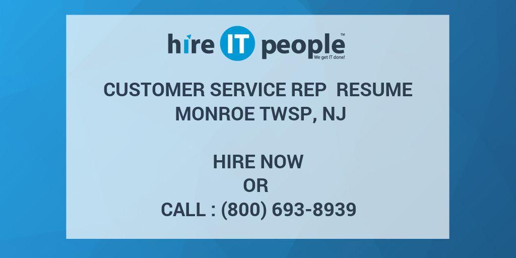 Customer Service Rep Resume Monroe Twsp, NJ - Hire IT People - We ...