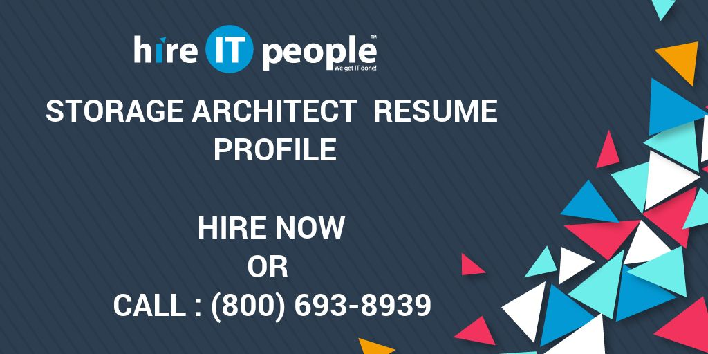 Storage Architect Resume Profile - Hire IT People - We get IT done