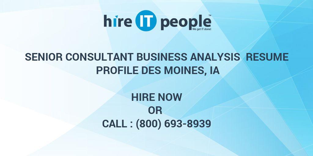 Senior Consultant Business Analysis Resume Profile Des Moines, IA ...