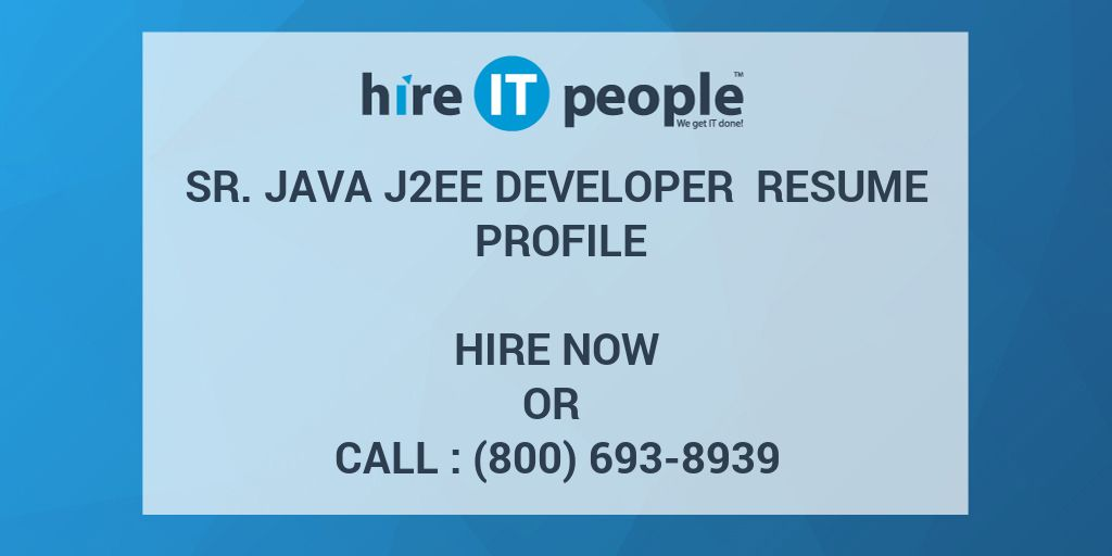 Sr. Java J2EE Developer Resume Profile - Hire IT People - We get IT done