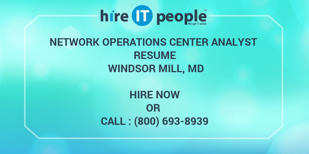 Network Operations Center analyst Resume Windsor Mill, MD - Hire IT ...