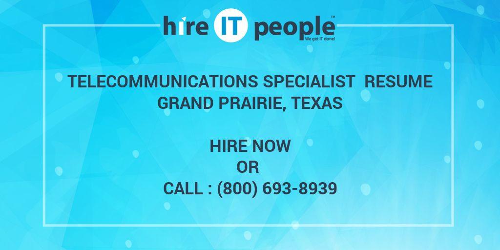 Telecommunications Specialist Resume Grand Prairie, Texas - Hire IT ...