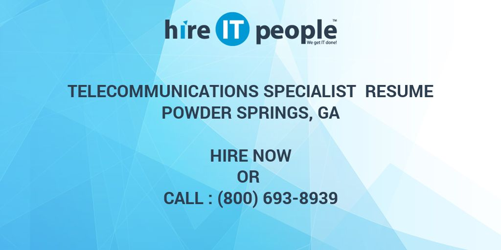 Telecommunications Specialist Resume Powder Springs, GA - Hire IT ...