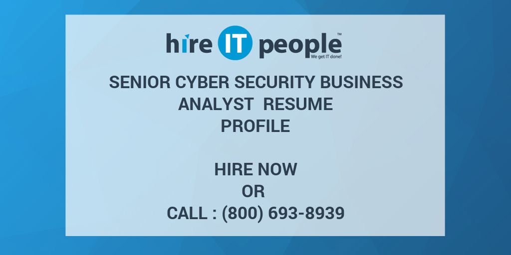 Senior Cyber Security Business Analyst Resume Profile - Hire IT ...