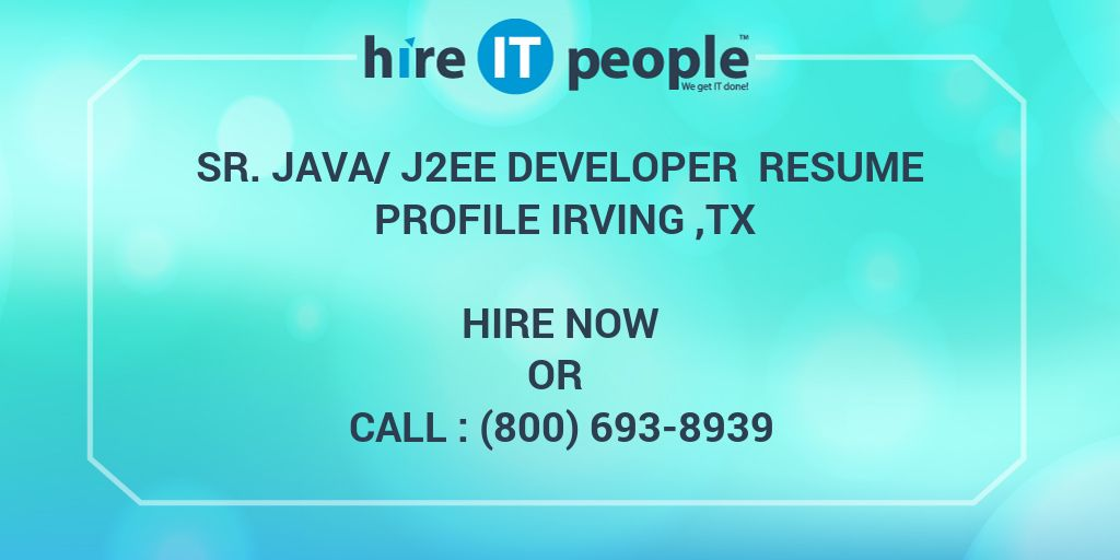 Sr. Java/J2EE Developer Resume Profile Irving ,TX   Hire IT People   We Get  IT Done