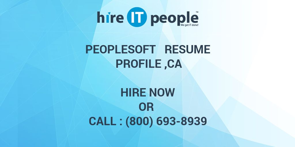 Peoplesoft Resume Profile Ca Hire It People We Get It Done