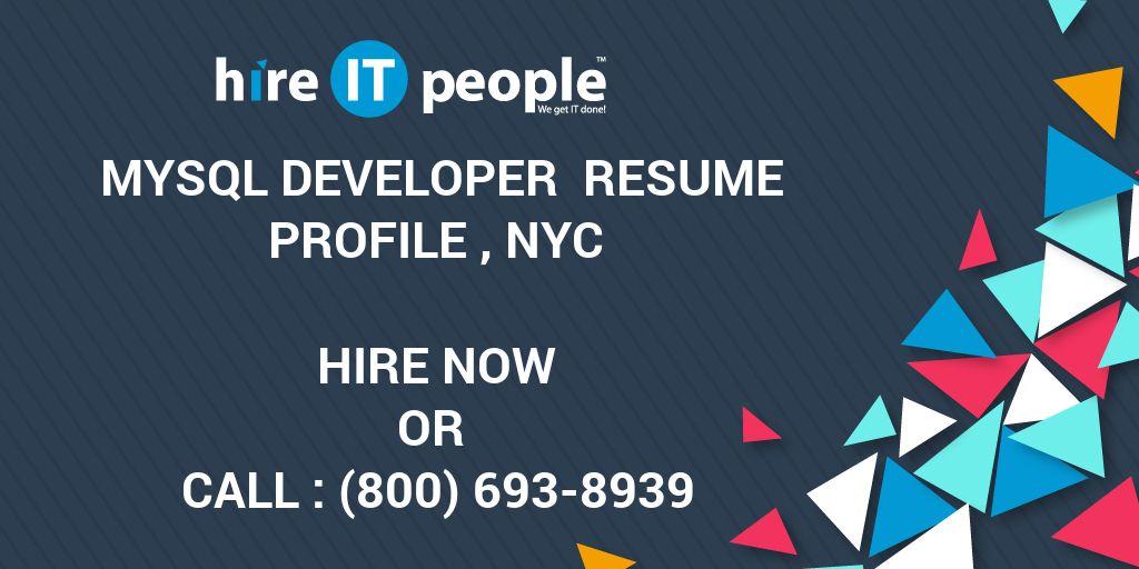 mysql developer resume profile nyc hire it people we get it done