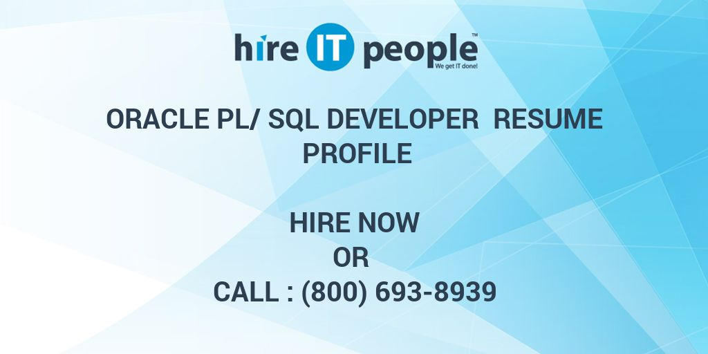 oracle pl sql developer resume profile hire it people we get it done