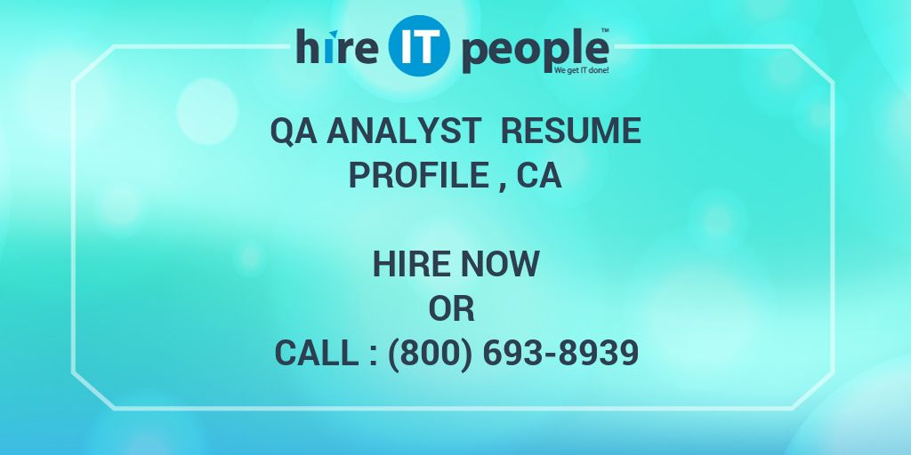 QA Analyst Resume Profile , CA - Hire IT People - We get IT done