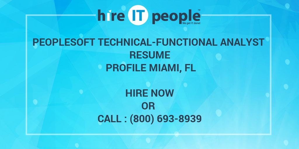peoplesoft technical-functional analyst resume profile miami  fl - hire it people