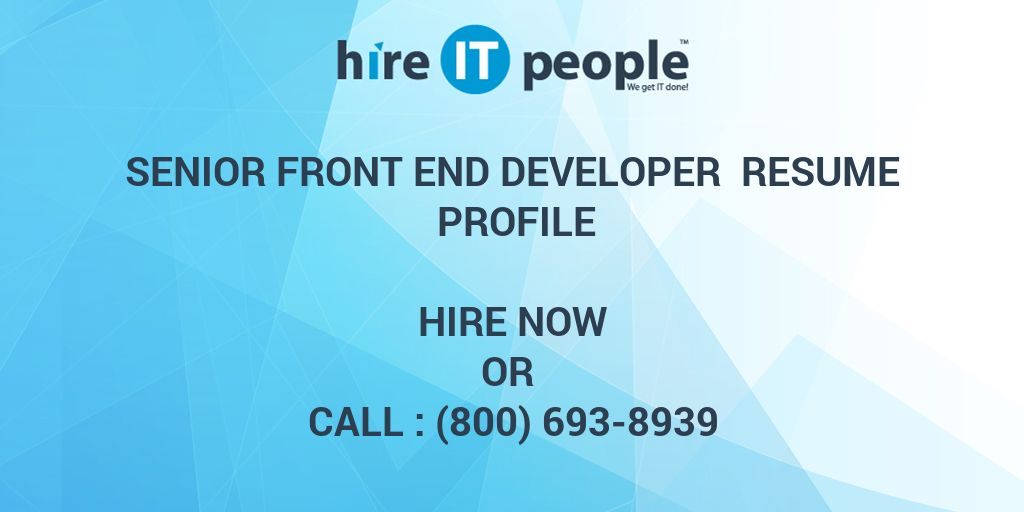 Senior Front End Developer Resume Profile   Hire IT People   We Get IT Done