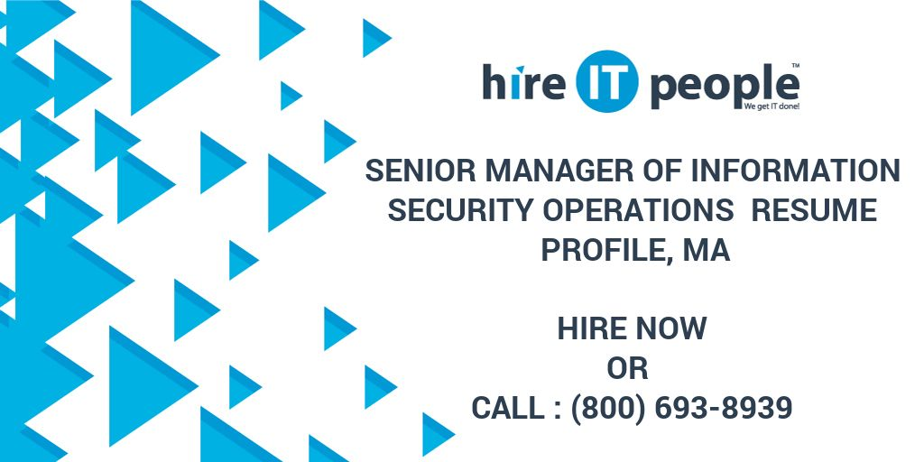 Senior Manager of Information Security Operations Resume Profile, MA ...