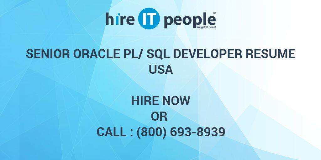 Senior Oracle PL/SQL Developer resume - Hire IT People - We get IT done
