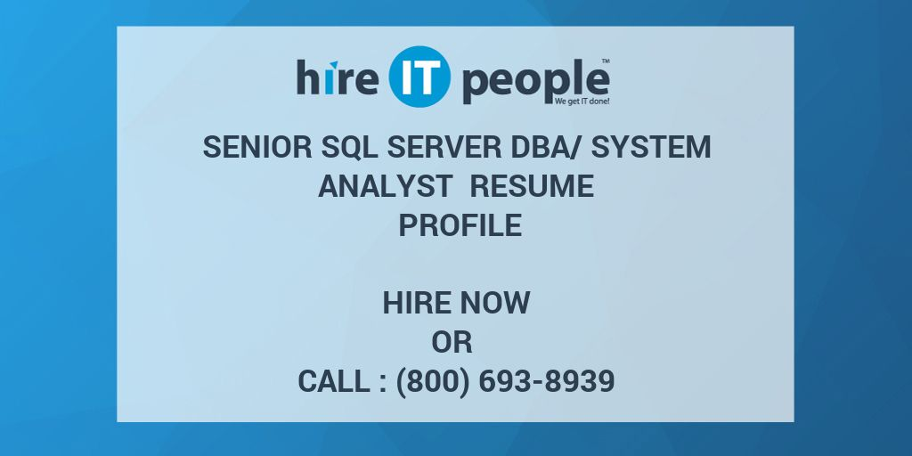 Senior SQL Server DBA/System Analyst Resume Profile - Hire IT People ...