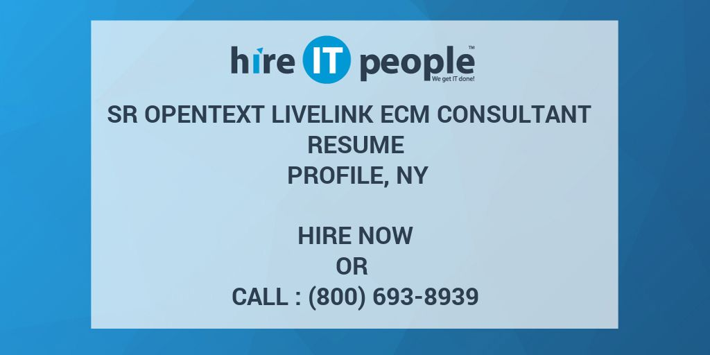 sr opentext livelink ecm consultant resume profile  ny - hire it people