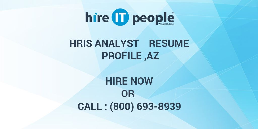 hris analyst resume profile az hire it people we get it done