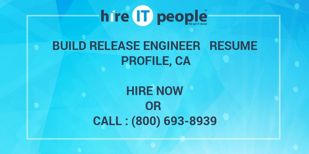 High Quality Build Release Engineer Resume Profile, CA   Hire IT People   We Get IT Done