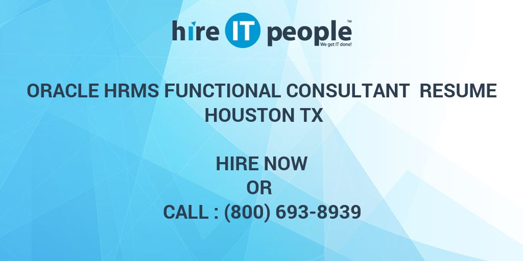 oracle hrms functional consultant resume houston tx hire it