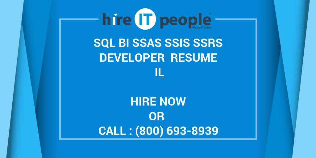 sql bi ssas ssis ssrs developer resume il hire it people we