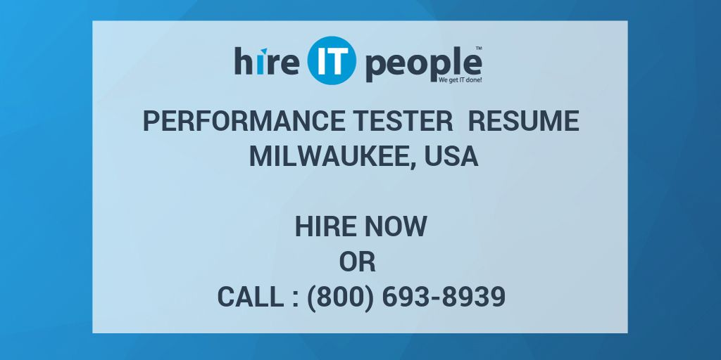 performance tester resume milwaukee usa hire it people we get