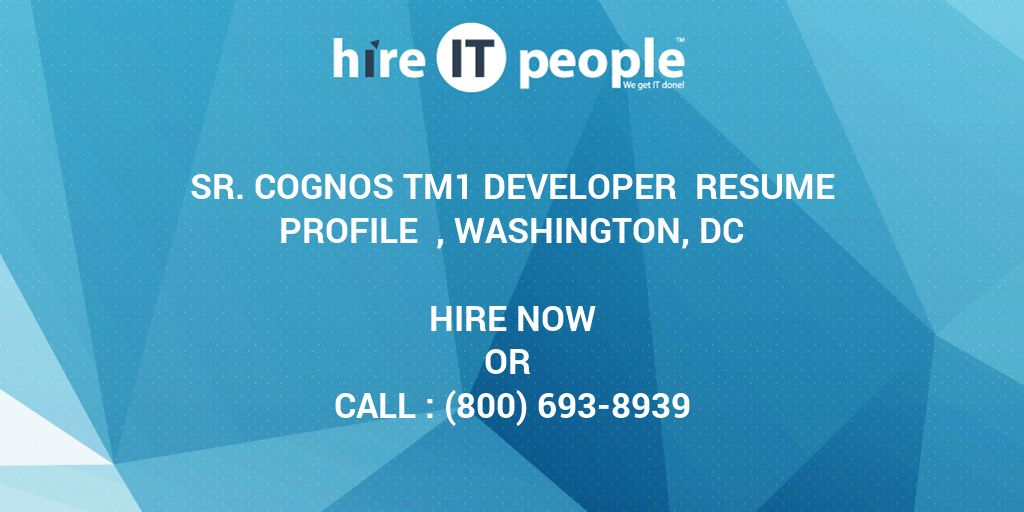 sr cognos tm1 developer resume profile washington dc hire it
