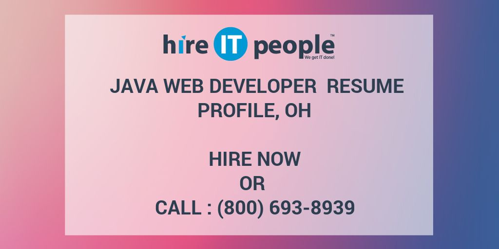java web developer resume profile oh hire it people we get it done