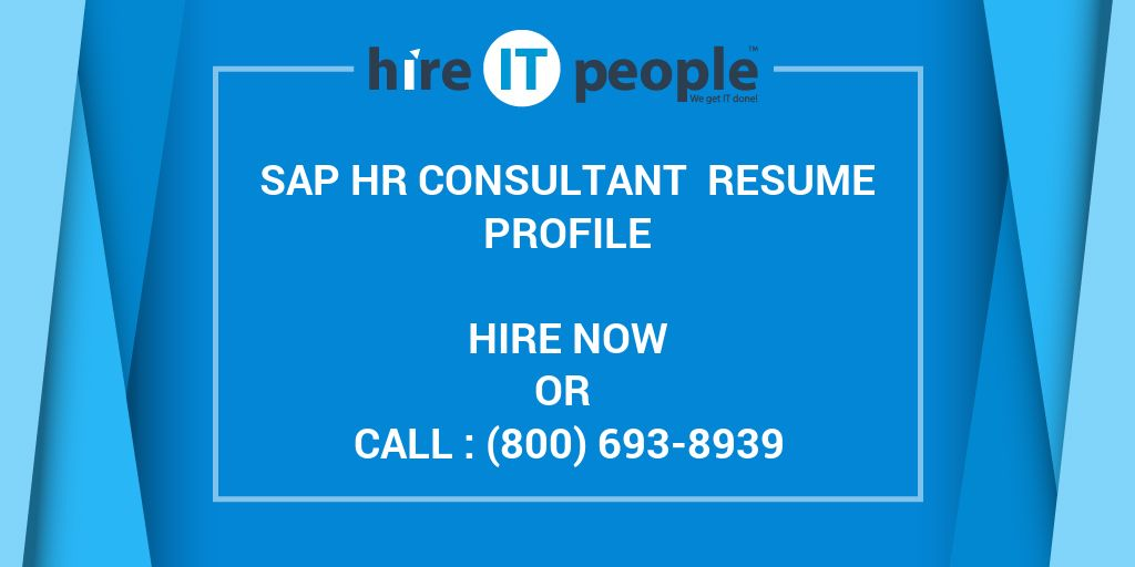 Sap Hr Consultant Resume Profile Hire It People We Get