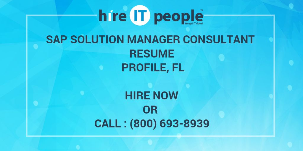 sap solution manager consultant resume profile fl hire it