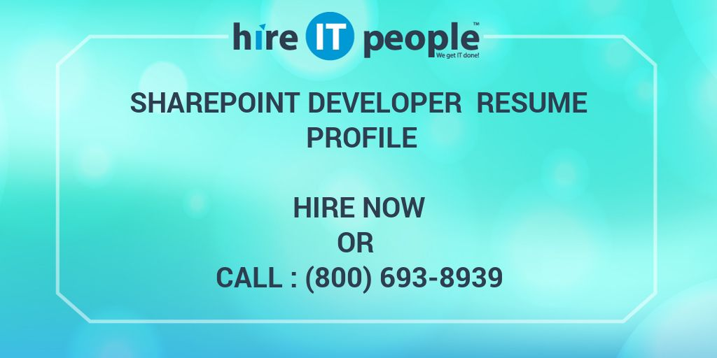 Sharepoint Developer Resume | Sharepoint Developer Resume Profile Hire It People We Get It Done