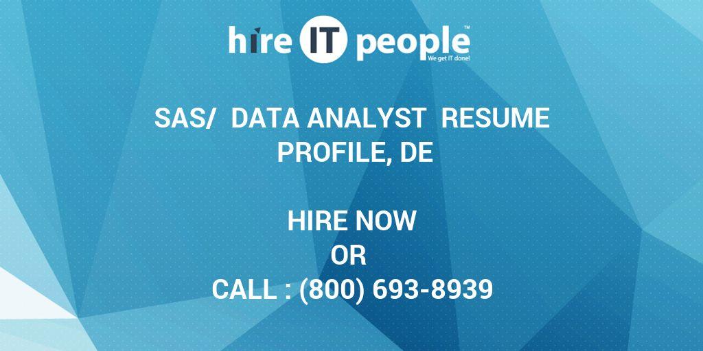 SAS/ Data Analyst Resume Profile, DE - Hire IT People - We get IT done