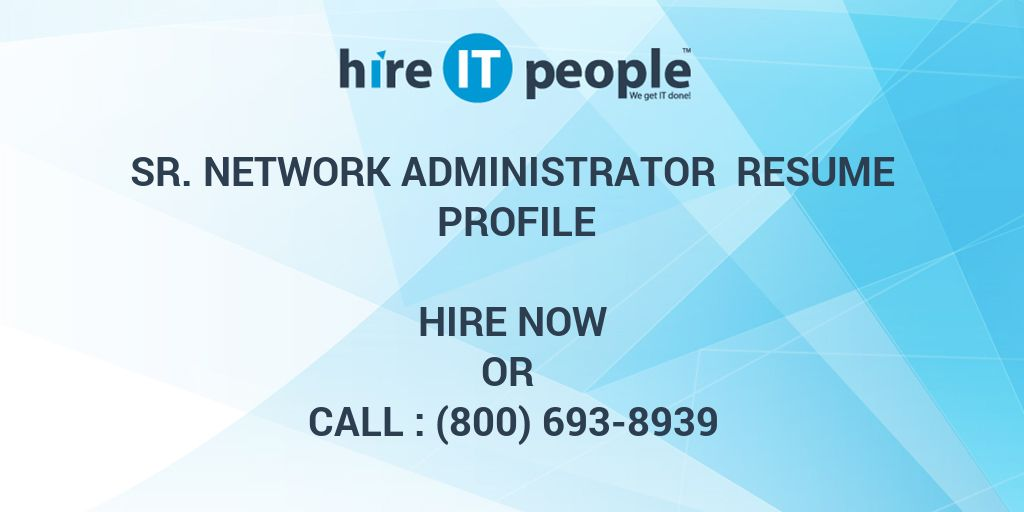 Sr. Network Administrator Resume Profile - Hire IT People - We get ...