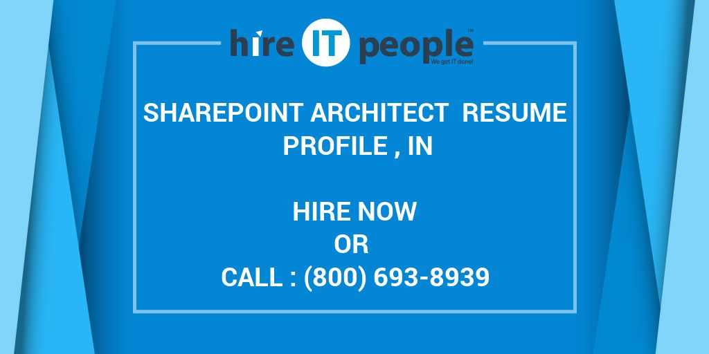 SharePoint Architect Resume Profile , IN - Hire IT People - We get ...