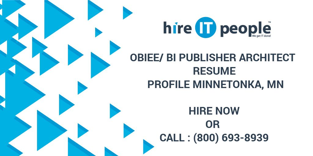 Obiee Bi Publisher Architect Resume Profile Minnetonka Mn Hire It People We Get It Done