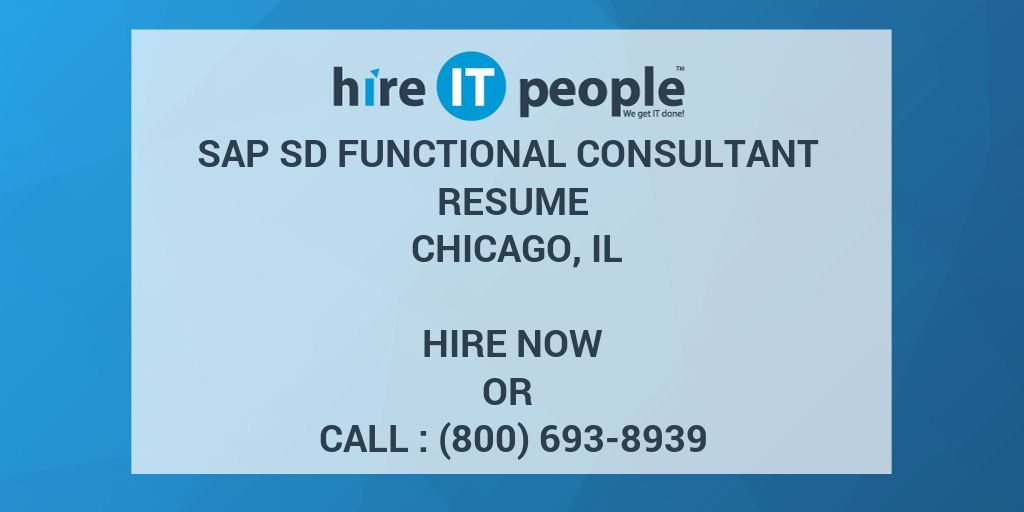SAP SD FUNCTIONAL CONSULTANT Resume Chicago, IL - Hire IT