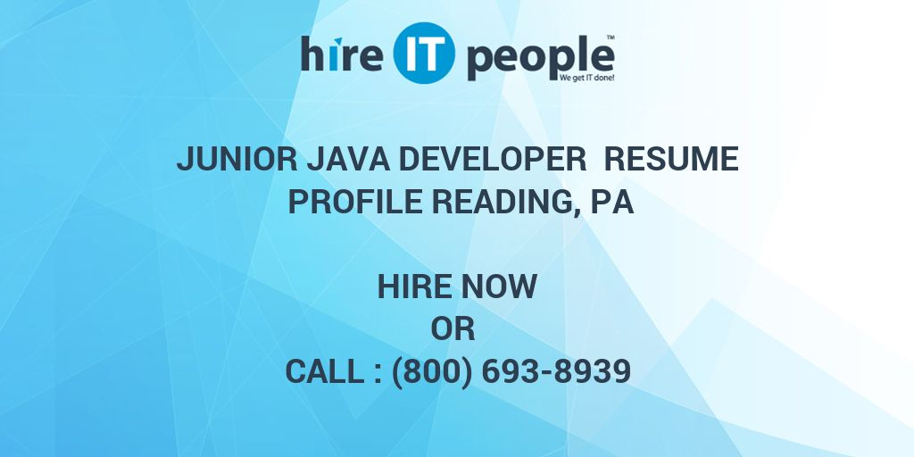junior java developer resume profile reading  pa - hire it people