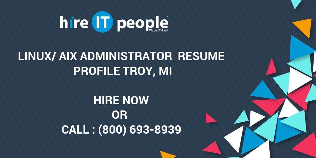Linux/AIX Administrator Resume Profile Troy, MI - Hire IT