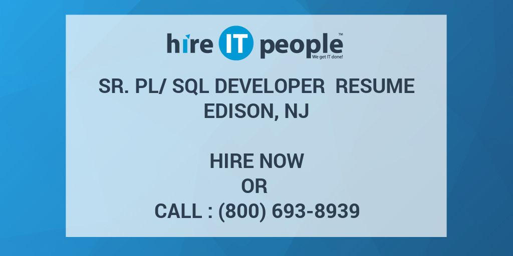 sr pl sql developer resume edison nj hire it people we get