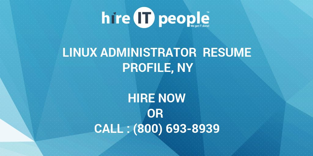 Linux Administrator Resume Profile, NY - Hire IT People - We get IT done