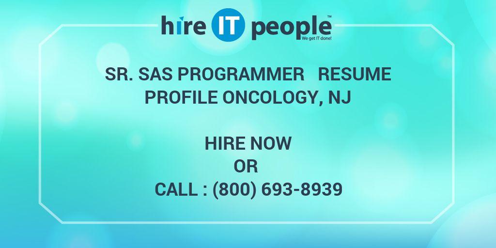Sr. SAS Programmer Resume Profile Oncology, NJ - Hire IT People - We ...