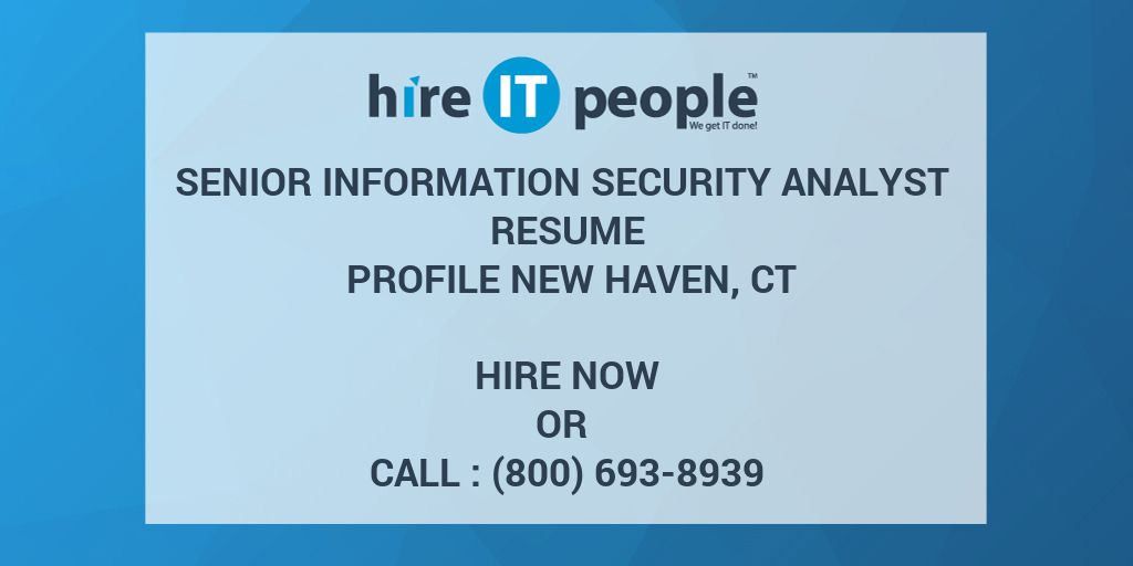 Senior Information Security Analyst Resume Profile New Haven, CT ...