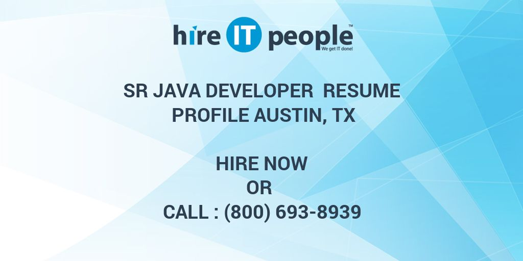 Sr Java Developer Resume Profile Austin, TX   Hire IT People   We Get IT  Done