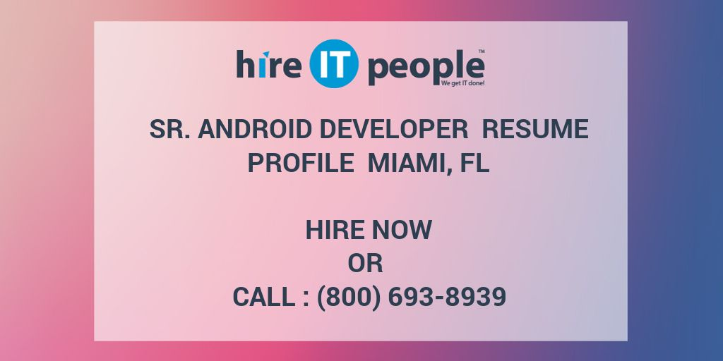 sr android developer resume profile miami fl hire it people we get it done - Android Developer Resume
