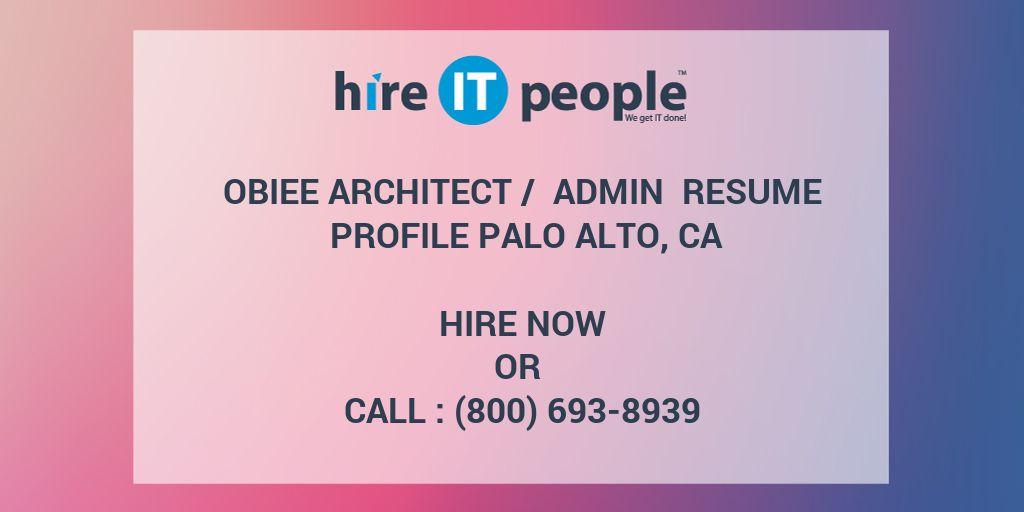 OBIEE Architect / Admin Resume Profile Palo Alto, CA - Hire IT