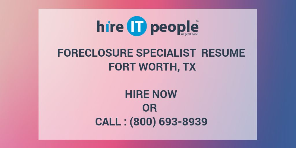 FORECLOSURE SPECIALIST Resume Fort Worth TX