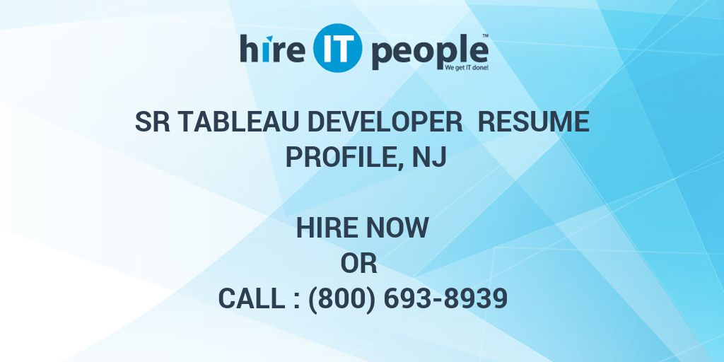 sr tableau developer resume profile nj hire it people we get it done - Tableau Developer Resume