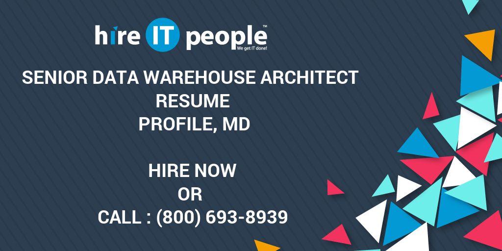 Senior Data Warehouse Architect Resume Profile, MD - Hire IT People ...