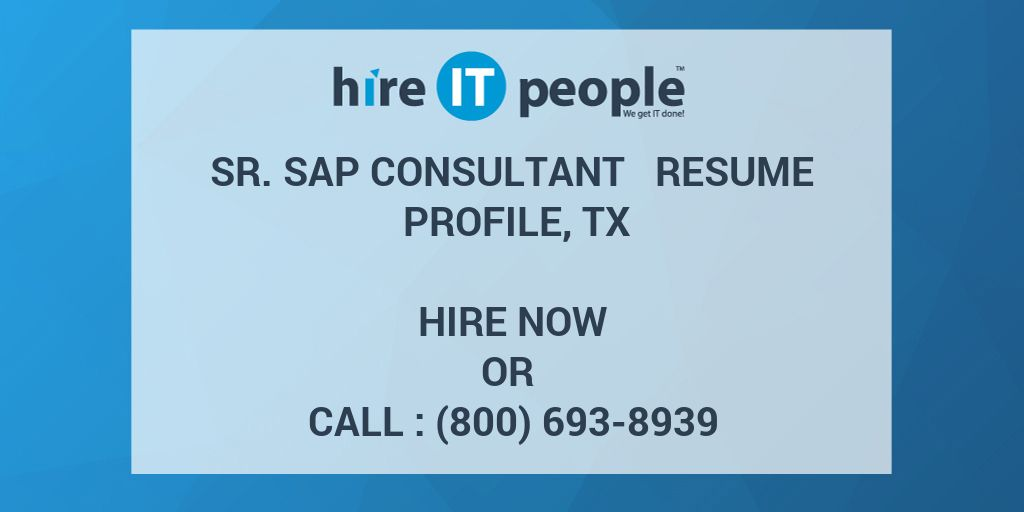 Sr  SAP Consultant Resume Profile, TX - Hire IT People - We get IT done