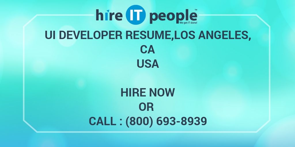 ui developer resume los angeles  ca - hire it people