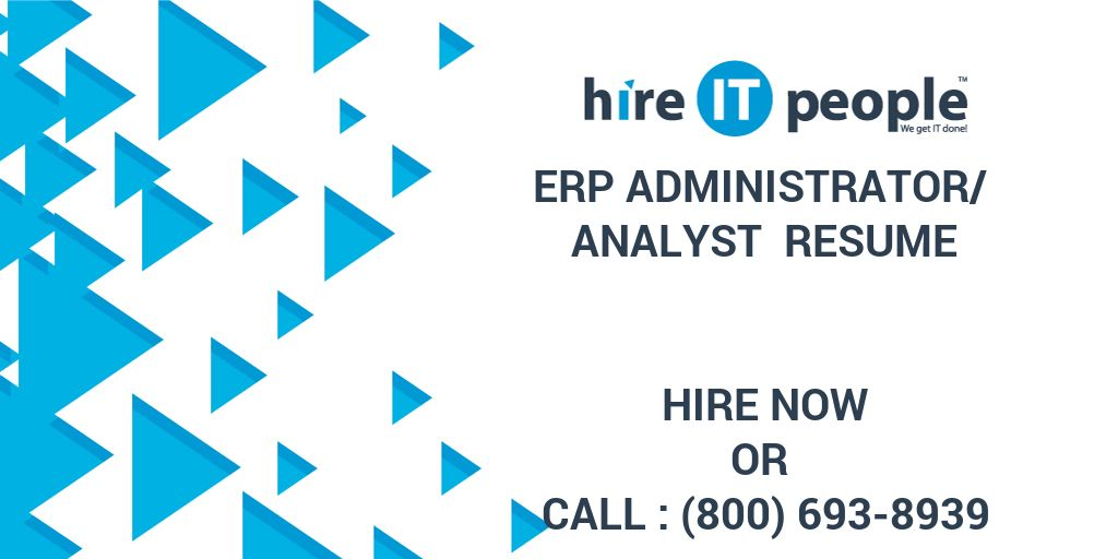 erp administrator analyst resume hire it people we get it done