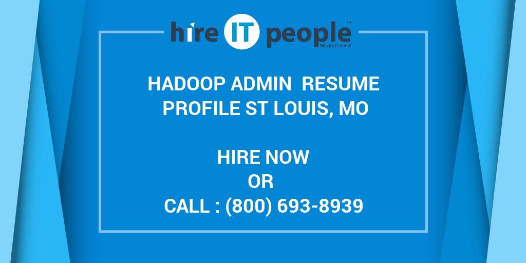 hadoop admin resume profile st louis mo hire it people we get